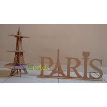Kit Paris 1 Torre Eiffel Doces + 1 Nome Paris Mdf 6mm Festa