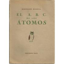 El Abc De Los Átomos. Bertrand Russell.
