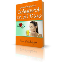 Cómo Bajar El Colesterol En 30 Días