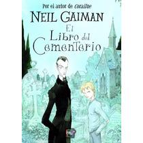 El Libro Del Cementerio .... Neil Gaiman