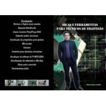 Dicas E Ferramentas Para Tecnicos De Televisao 2022
