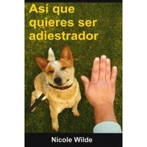 Asi Que Quieres Ser Adiestrador-ebook-libro-digital