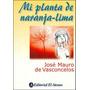Mi Planta De Naranja Lima - Jose Mauro De Vasconcelos