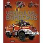Atlas Ilustrado De Vehículos De Bomberos; Vv.aa Envío Gratis