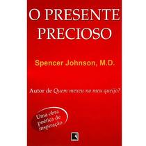 Livro Presente Precioso Autor Spencer Johnson Md