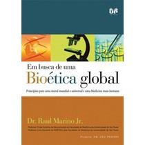 Em Busca De Uma Bioética Global - Dr. Raul Marino Jr.