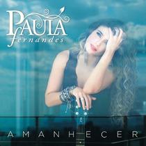 Cd Paula Fernandes - Amanhecer - Lacrado