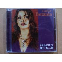 Ladja Betânia- Cd Primeiro Eu- 2004- Original- Zerado!