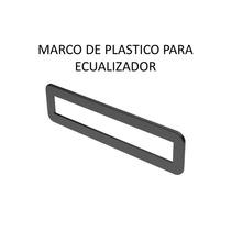 Marco De Plastico Abs De 1/2´´ Para Ecualizador Eqt-1212