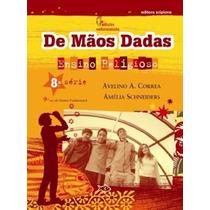 Livro Ensino Religioso De Mãos Dadas 8ª Série Ed:scipione
