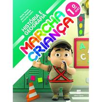 Livro Historia E Geografia Marcha Criança 1° Ano - 3ª Edição