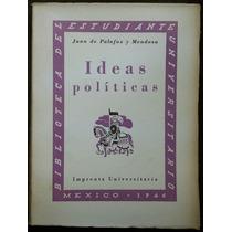 Ideas Políticas - Juan De Palafox Y Mendoza