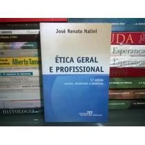 Ética Geral E Profissional - José Renato Nalini 5ª Edição