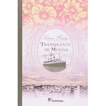 Livro Transplante De Menina Tatiana Belinky