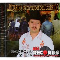 Ricardo Jr. El Tejón Del Corrido, Inyectado Y Paniqueado
