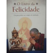 O Livro Da Felicidade - Sua Santidade , O Dalai Lama