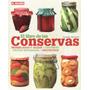 El Libro De Las Conservas Mermeladas - Encurtidos - Frutas