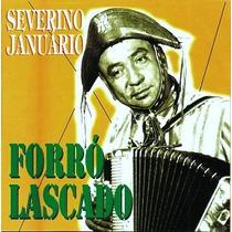 Cd / Severino Januário = Forró Lascado - 24 Sucessos