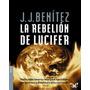 La Rebelion De Lucifer- Jj Benitez + Coleccion De Libros Pdf