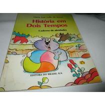 Livro Historia Em Dois Tempos Maria Jose Lellis Souza R638