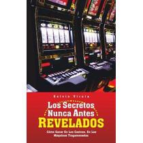 Libro Los Secretos Nunca Antes Revelados: Como Ganar En Los