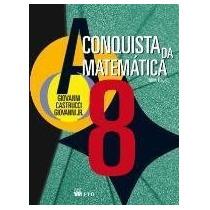 A Conquista Da Matemática - 8º Ano - 7ª Série Sa
