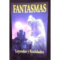 Libro Nuevo Fantasmas Leyendas Y Realidades Envio Gratis Dhl