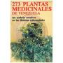 Libro, 273 Plantas Medicinales De Venezuela.