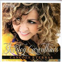 Cd Shirley Carvalhaes - Canções Eternas (original)