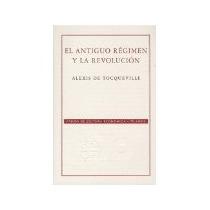Libro El Antiguo Regimen Y La Revolucion Fce 70 50 *cj