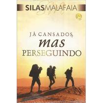 Livro Já Cansados, Mas Perseguindo - Silas Malafaia