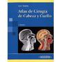 Atlas De Cirugia De Cabeza Y Cuello - Lore / Medina - Panam.