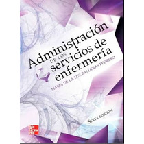 Administración De Los Servicios De Enfermería, 6ta Edición