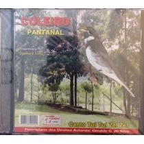 Cd Coleiro Pantanal ( Canto Tui Tui Zel Zel )