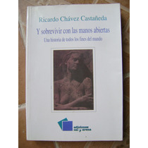 Y Sobrevivir Con Las Manos... R. Chavez Castañeda. $179