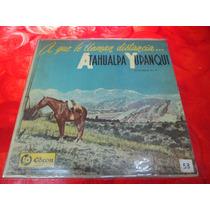 Atahualpa Yupanqui - A Que Le Llaman Distancia - Lp 1960