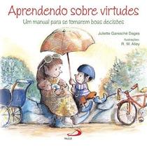 Livro Aprendendo Sobre Virtudes - Editora Paulus