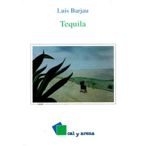 Tequila - Luis Barjau / Cal Y Arena