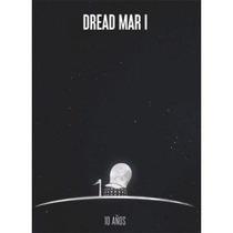 Cd+dvd Dread Mar I 10 Años Novedad 2016 Open Music