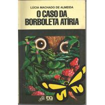 O Caso Da Borboleta Atíria Lúcia Machado De Almeida