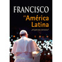 Francisco En America Latina. Papa Francisco