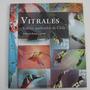 Vitrales, Vidrios Quebrados De Chile, Patricia Verdugo Lacal