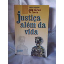 Livro Justiça Além Da Vida- Espirita- Nº 2515