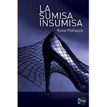 La Sumisa Insumisa - Rosa Penasco - Libro
