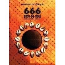 666 Ebós De Odús Para Todos Os Fins - Ebook