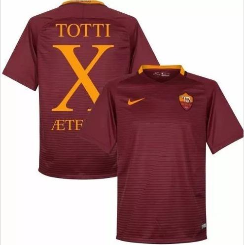 09d44ddae1697 Camiseta Roma -   X Totti - Camisa Do Jogo De Despedida - R  219