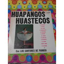 Huapangos Huastecos Con Los Cantores De Panuco Lp.
