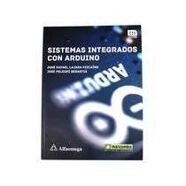 Libro: Sistemas Integrados Con Arduino