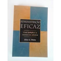 Livro: Administração Eficaz - Ellen G. White