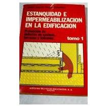 Impermeabilización En La Construcción. Muros, Suelos, Pavime